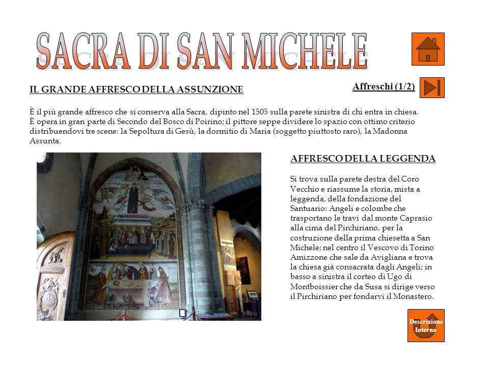 IL GRANDE AFFRESCO DELLA ASSUNZIONE È il più grande affresco che si conserva alla Sacra, dipinto nel 1505 sulla parete sinistra di chi entra in chiesa
