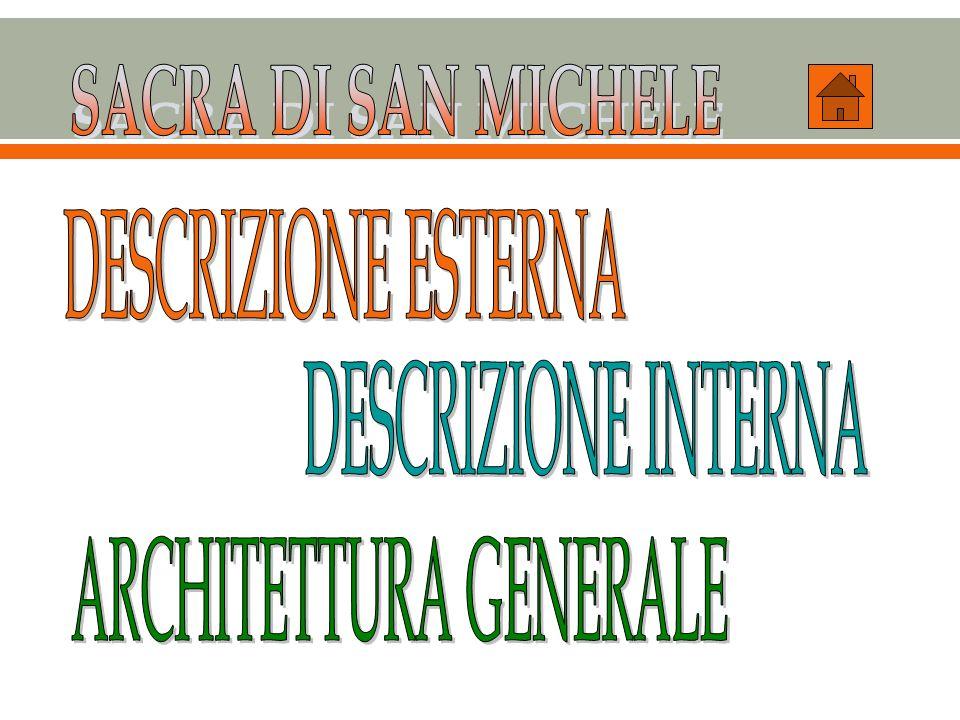 Architettura Generale La Sacra di san Michele è uno tra i più grandi complessi architettonici religiosi di epoca romanica dEuropa, frutto dinterventi e di ampliamenti sviluppatisi nel corso di circa un millennio.