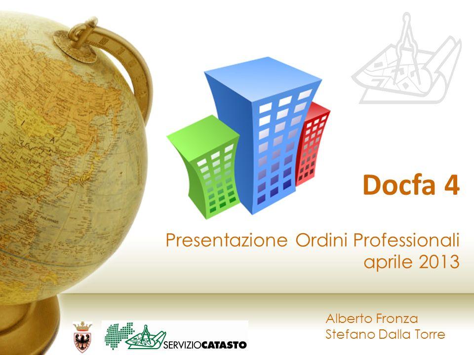 Alberto Fronza Stefano Dalla Torre Docfa 4 Presentazione Ordini Professionali aprile 2013