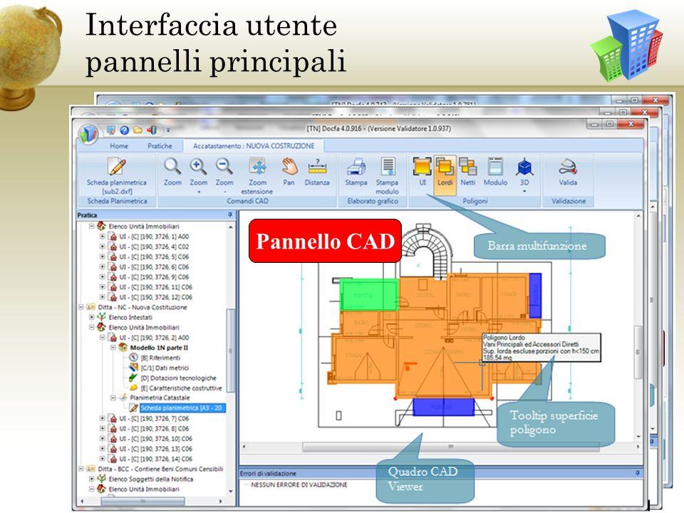 Pannello Elenco Pratiche Interfaccia utente pannelli principali Pannello Pratica Pannello CAD