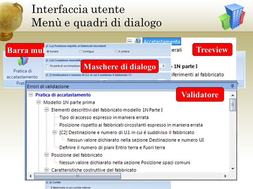 Interfaccia utente Menù e quadri di dialogo Barra multifunzione Treeview Maschere di dialogo Validatore