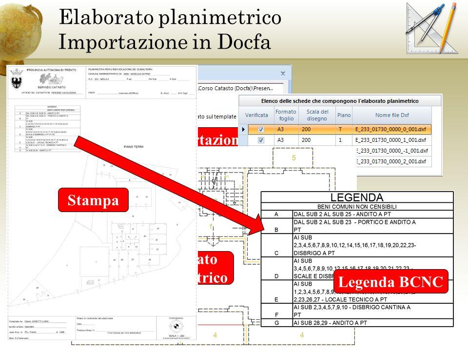Importazione Elaborato planimetrico Importazione in Docfa Elaborato Planimetrico Stampa Legenda BCNC