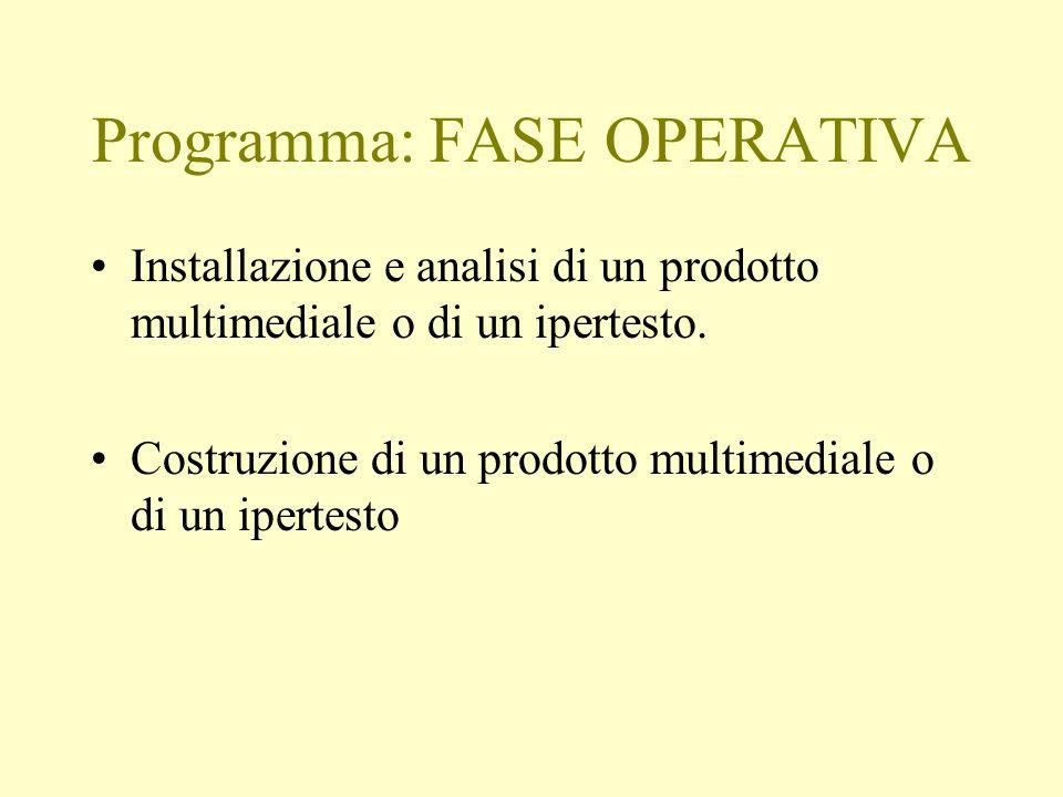 Programma: FASE OPERATIVA Installazione e analisi di un prodotto multimediale o di un ipertesto.
