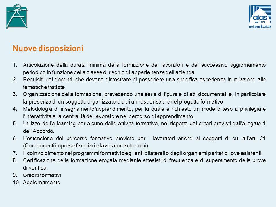 Nuove disposizioni 1.Articolazione della durata minima della formazione dei lavoratori e del successivo aggiornamento periodico in funzione della clas