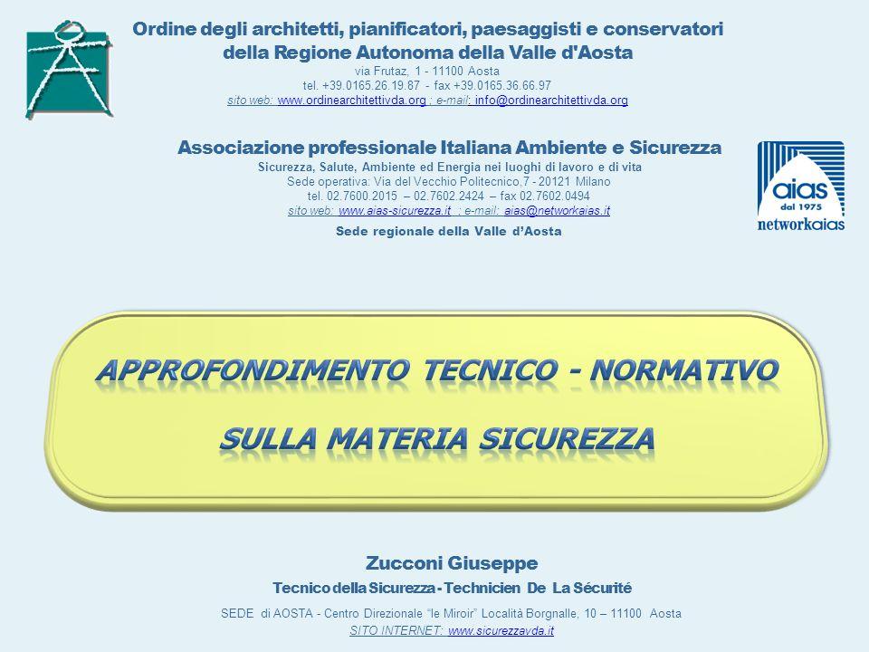 Zucconi Giuseppe Tecnico della Sicurezza - Technicien De La Sécurité SEDE di AOSTA - Centro Direzionale le Miroir Località Borgnalle, 10 – 11100 Aosta