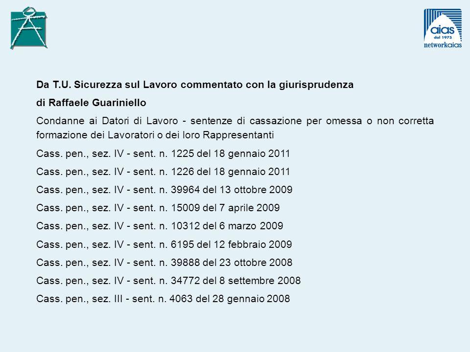 Da T.U. Sicurezza sul Lavoro commentato con la giurisprudenza di Raffaele Guariniello Condanne ai Datori di Lavoro - sentenze di cassazione per omessa