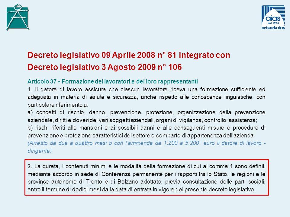 Decreto legislativo 09 Aprile 2008 n° 81 integrato con Decreto legislativo 3 Agosto 2009 n° 106 Articolo 37 - Formazione dei lavoratori e dei loro rap