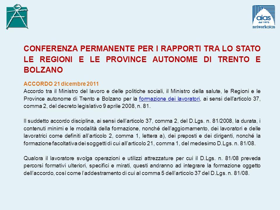 CONFERENZA PERMANENTE PER I RAPPORTI TRA LO STATO LE REGIONI E LE PROVINCE AUTONOME DI TRENTO E BOLZANO ACCORDO 21 dicembre 2011 Accordo tra il Minist