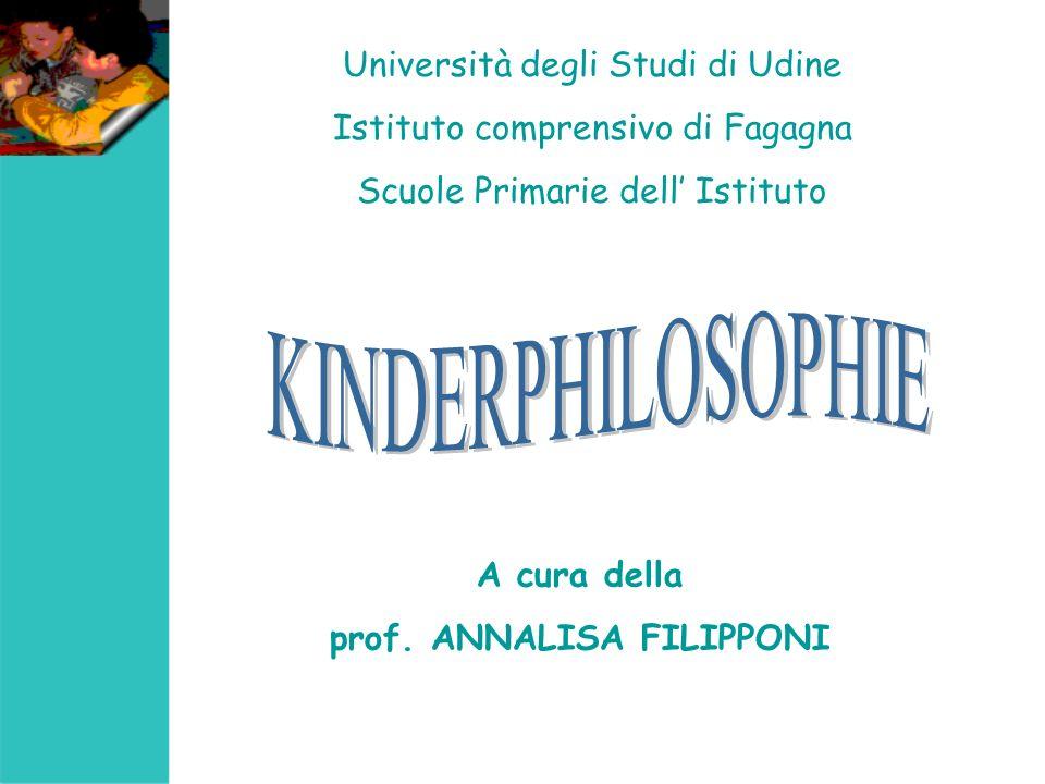 A cura della prof. ANNALISA FILIPPONI Università degli Studi di Udine Istituto comprensivo di Fagagna Scuole Primarie dell Istituto