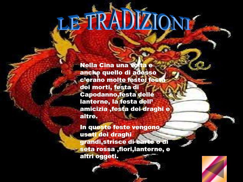 Nella Cina una volta e anche quello di adesso cerano molte feste: festa dei morti, festa di Capodanno,festa delle lanterne, la festa dell amicizia,festa dei draghi e altre.