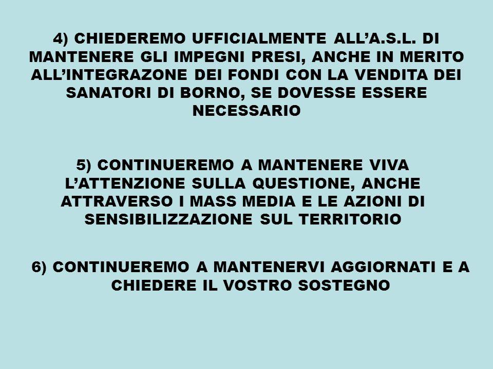 4) CHIEDEREMO UFFICIALMENTE ALLA.S.L.