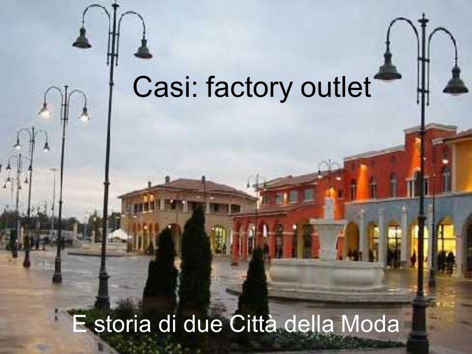 Casi: factory outlet E storia di due Città della Moda