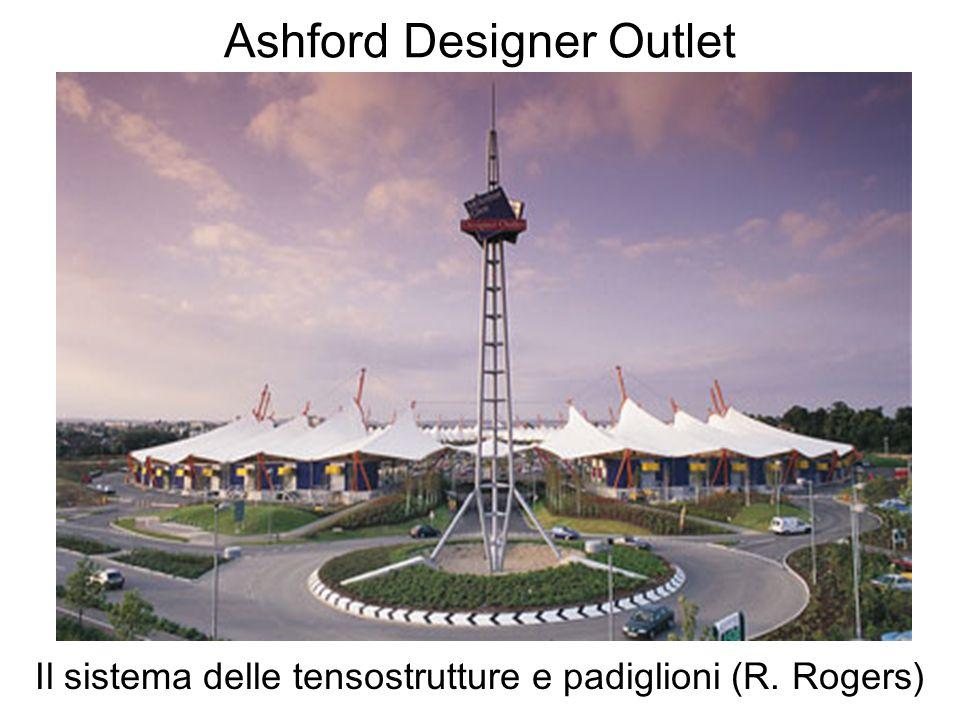 Ashford Designer Outlet Il sistema delle tensostrutture e padiglioni (R. Rogers)