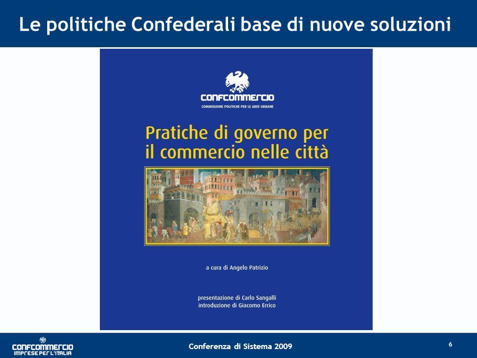 Conferenza di Sistema 2009 Le politiche Confederali base di nuove soluzioni 6