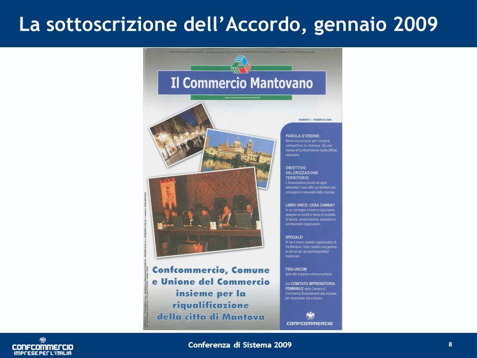 Conferenza di Sistema 2009 La sottoscrizione dellAccordo, gennaio 2009 8
