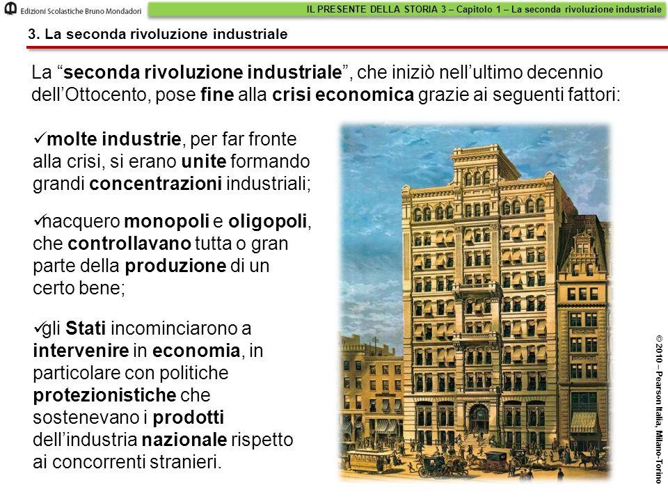 La seconda rivoluzione industriale, che iniziò nellultimo decennio dellOttocento, pose fine alla crisi economica grazie ai seguenti fattori: gli Stati