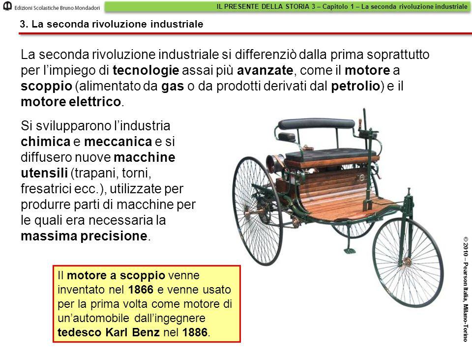 La seconda rivoluzione industriale si differenziò dalla prima soprattutto per limpiego di tecnologie assai più avanzate, come il motore a scoppio (ali