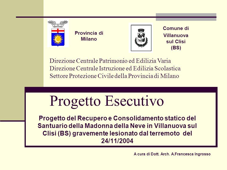 Progetto Esecutivo Progetto del Recupero e Consolidamento statico del Santuario della Madonna della Neve in Villanuova sul Clisi (BS) gravemente lesio