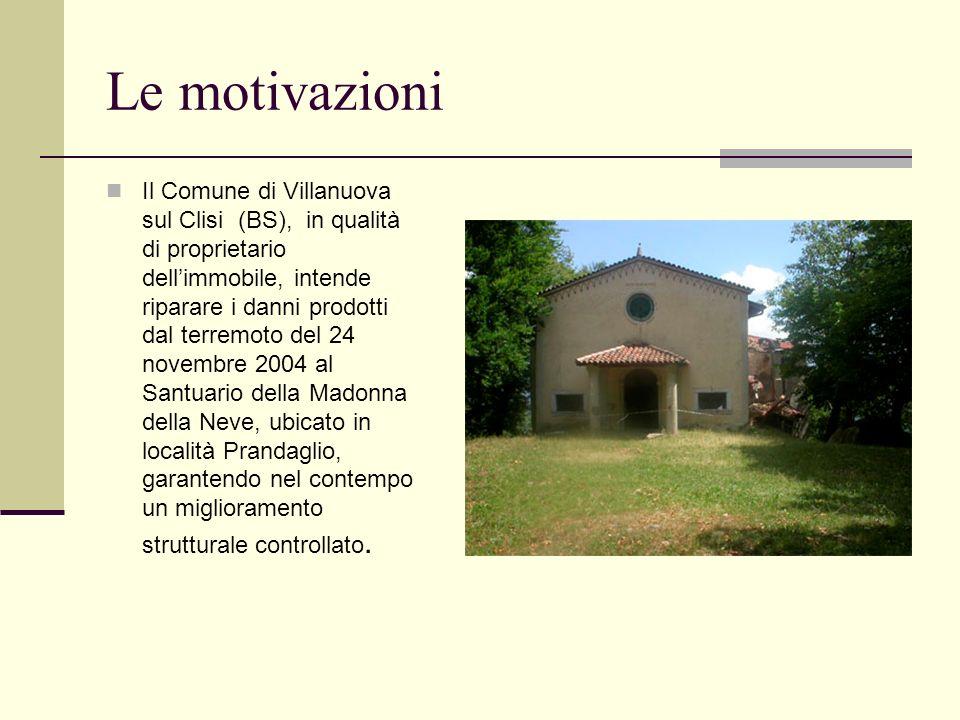 Le motivazioni Il Comune di Villanuova sul Clisi (BS), in qualità di proprietario dellimmobile, intende riparare i danni prodotti dal terremoto del 24