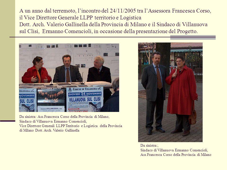 A un anno dal terremoto, lincontro del 24/11/2005 tra lAssessora Francesca Corso, il Vice Direttore Generale LLPP territorio e Logistica Dott. Arch. V