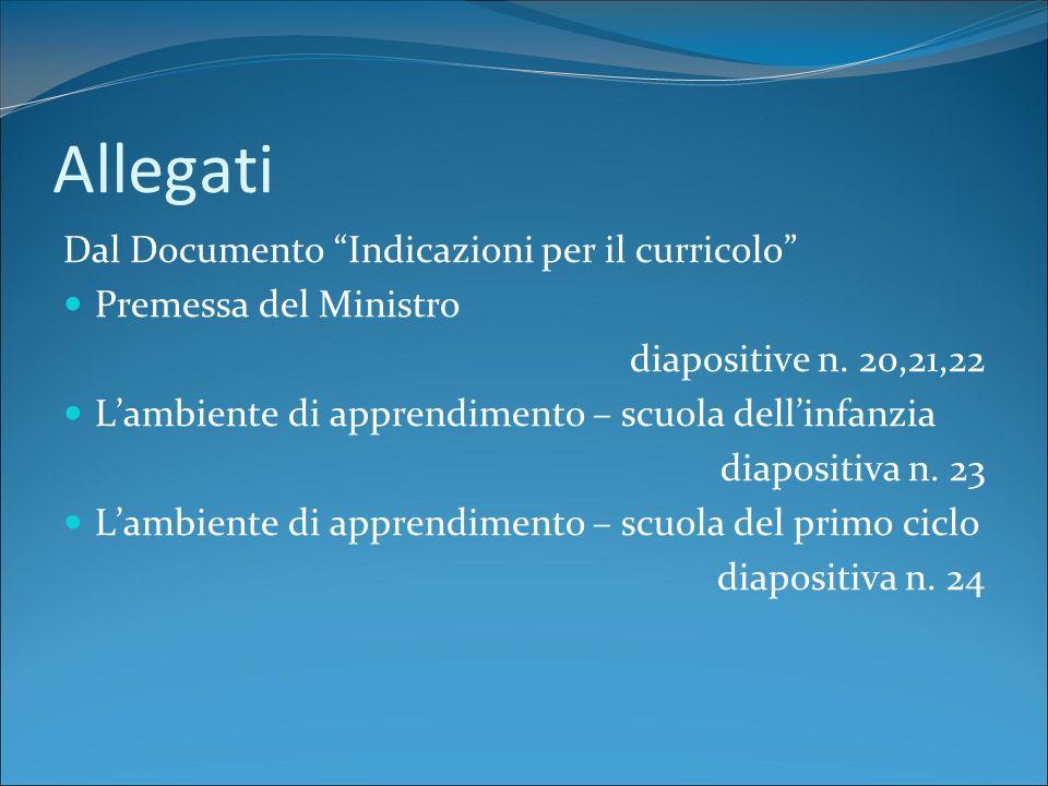 Allegati Dal Documento Indicazioni per il curricolo Premessa del Ministro diapositive n.