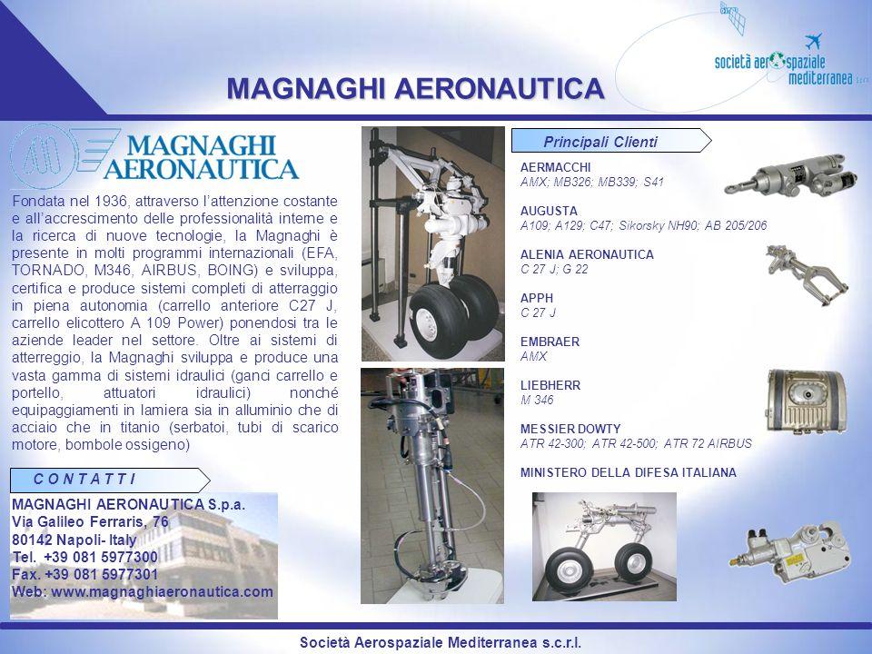Società Aerospaziale Mediterranea s.c.r.l. MAGNAGHI AERONAUTICA Fondata nel 1936, attraverso lattenzione costante e allaccrescimento delle professiona