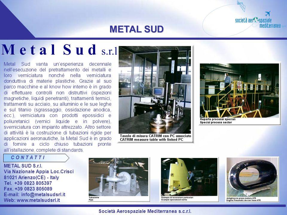 Società Aerospaziale Mediterranea s.c.r.l. METAL SUD Metal Sud vanta unesperienza decennale nellesecuzione del pretrattamento dei metalli e loro verni
