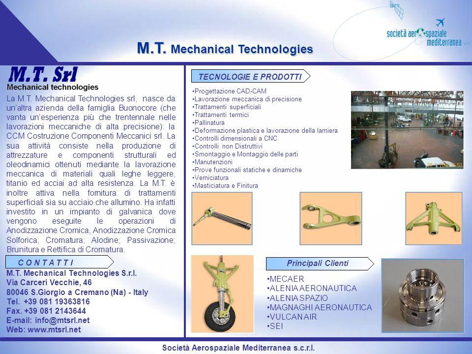 Società Aerospaziale Mediterranea s.c.r.l. M.T. Mechanical Technologies La M.T. Mechanical Technologies srl, nasce da unaltra azienda della famiglia B