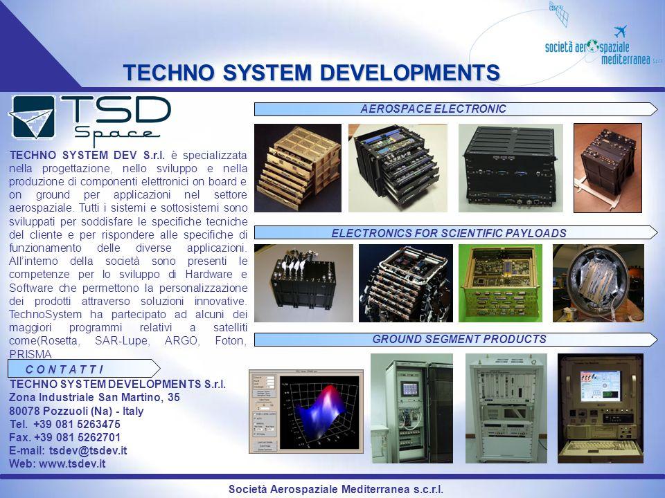 Società Aerospaziale Mediterranea s.c.r.l. TECHNO SYSTEM DEV S.r.l. è specializzata nella progettazione, nello sviluppo e nella produzione di componen