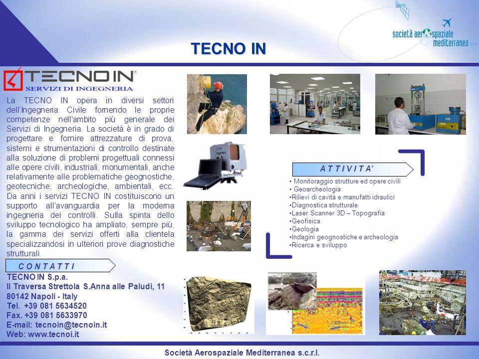 Società Aerospaziale Mediterranea s.c.r.l. TECNO IN La TECNO IN opera in diversi settori dellIngegneria Civile fornendo le proprie competenze nell'amb