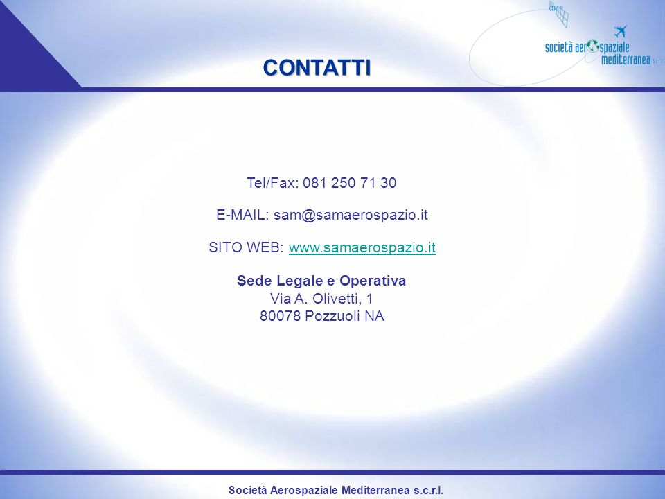 Società Aerospaziale Mediterranea s.c.r.l. CONTATTI Tel/Fax: 081 250 71 30 E-MAIL: sam@samaerospazio.it SITO WEB: www.samaerospazio.itwww.samaerospazi