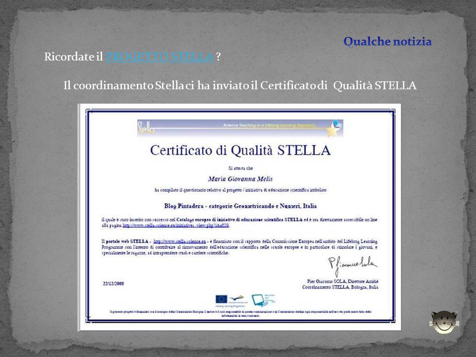 Ricordate il PROGETTO STELLA PROGETTO STELLA Il coordinamento Stella ci ha inviato il Certificato di Qualità STELLA