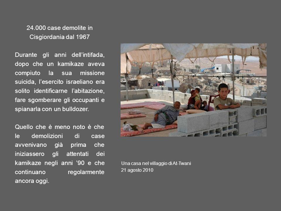 24.000 case demolite in Cisgiordania dal 1967 Durante gli anni dellintifada, dopo che un kamikaze aveva compiuto la sua missione suicida, lesercito israeliano era solito identificarne labitazione, fare sgomberare gli occupanti e spianarla con un bulldozer.