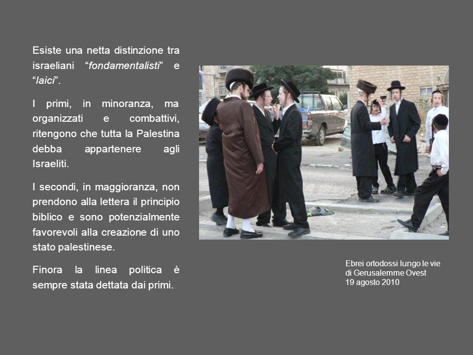Esiste una netta distinzione tra israeliani fondamentalisti elaici. I primi, in minoranza, ma organizzati e combattivi, ritengono che tutta la Palesti