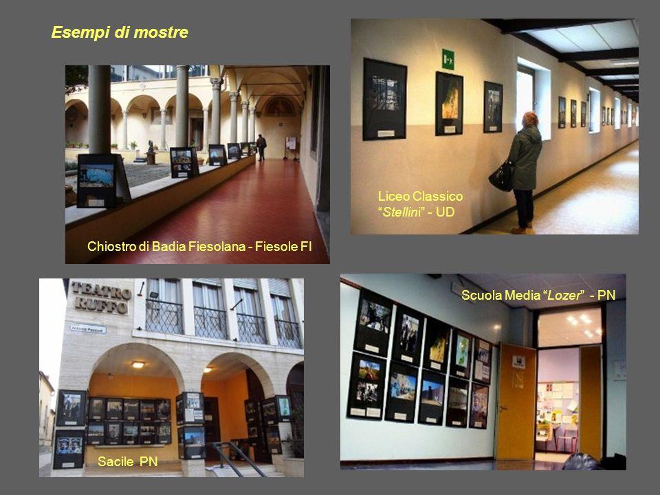 Chiostro di Badia Fiesolana - Fiesole FI Liceo ClassicoStellini - UD Scuola Media Lozer - PN Sacile PN Esempi di mostre