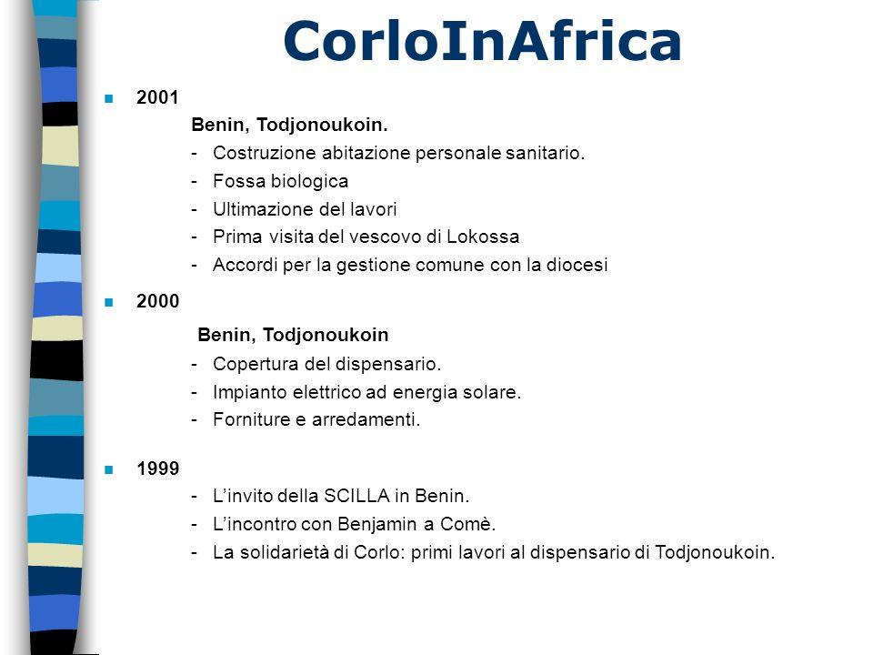 CorloInAfrica n 2001 Benin, Todjonoukoin. -Costruzione abitazione personale sanitario. -Fossa biologica -Ultimazione del lavori -Prima visita del vesc