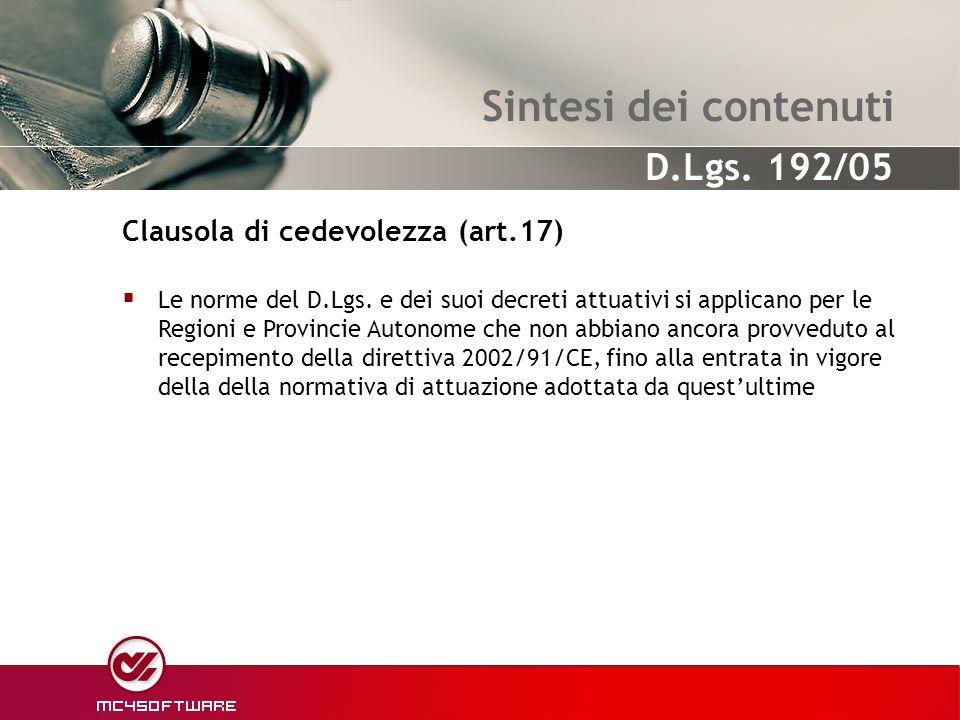 Sintesi dei contenuti Le norme del D.Lgs. e dei suoi decreti attuativi si applicano per le Regioni e Provincie Autonome che non abbiano ancora provved