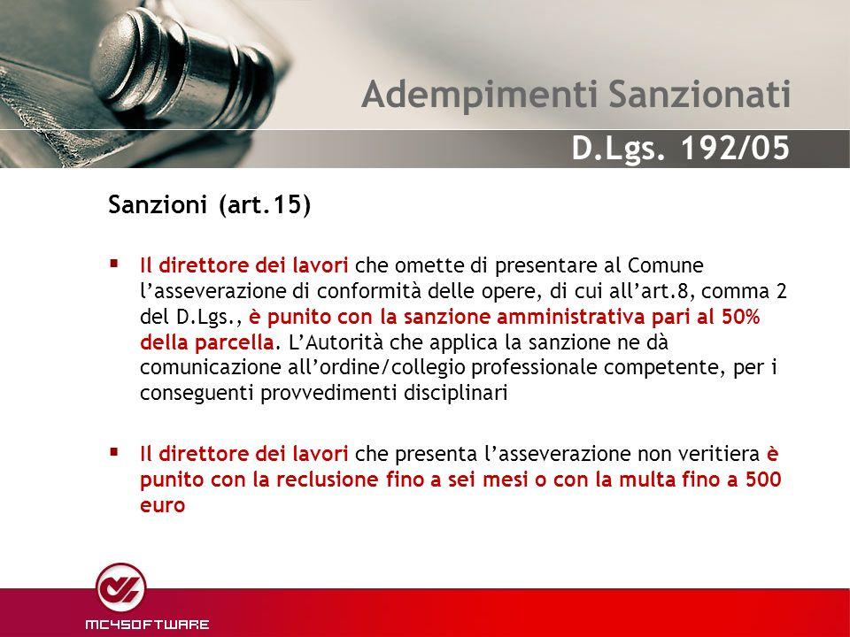 Adempimenti Sanzionati Il direttore dei lavori che omette di presentare al Comune lasseverazione di conformità delle opere, di cui allart.8, comma 2 d
