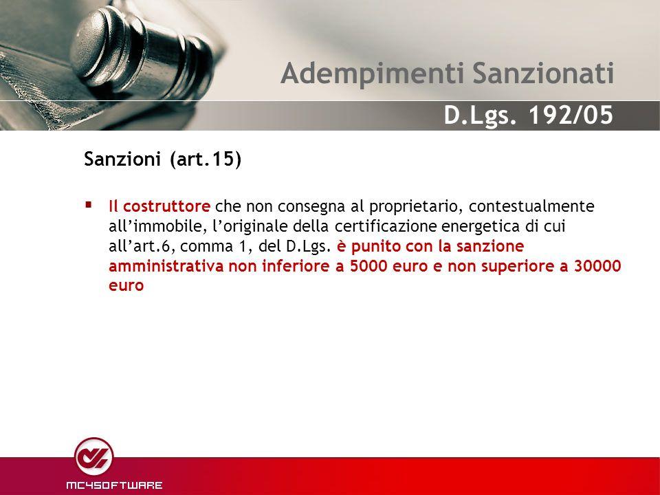 Adempimenti Sanzionati Il costruttore che non consegna al proprietario, contestualmente allimmobile, loriginale della certificazione energetica di cui