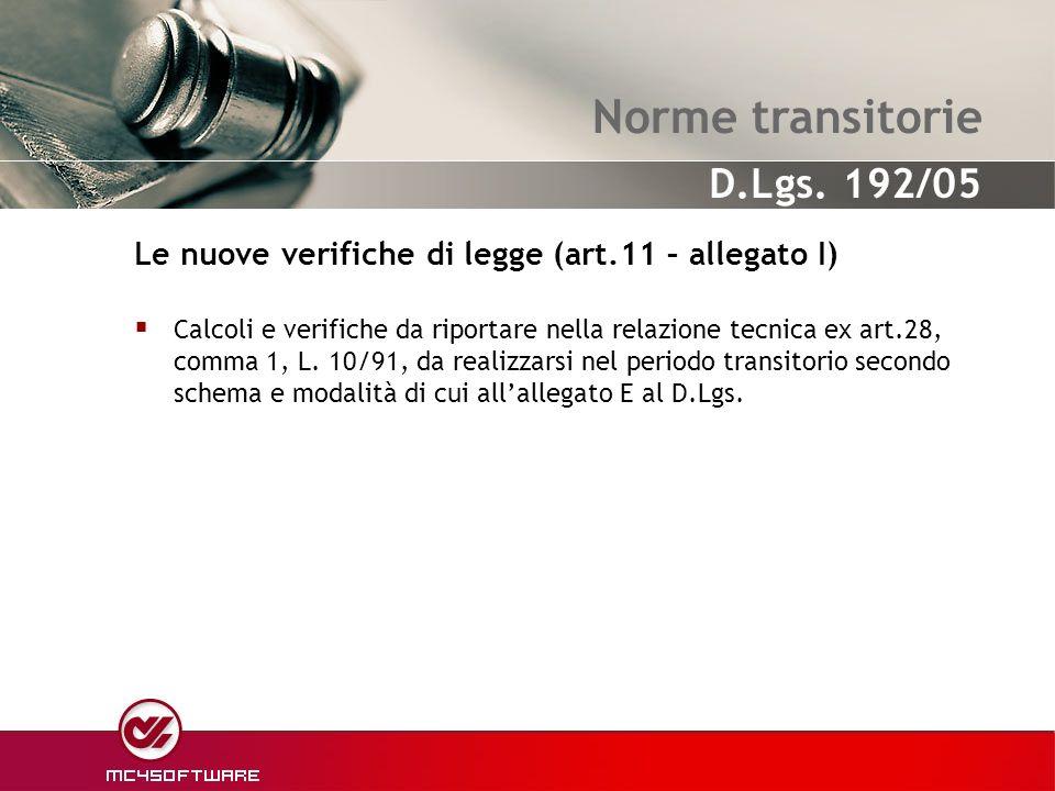 Norme transitorie Calcoli e verifiche da riportare nella relazione tecnica ex art.28, comma 1, L. 10/91, da realizzarsi nel periodo transitorio second