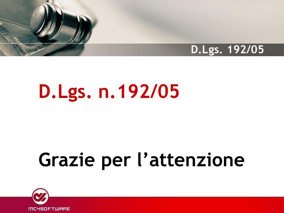 D.Lgs. n.192/05 Grazie per lattenzione