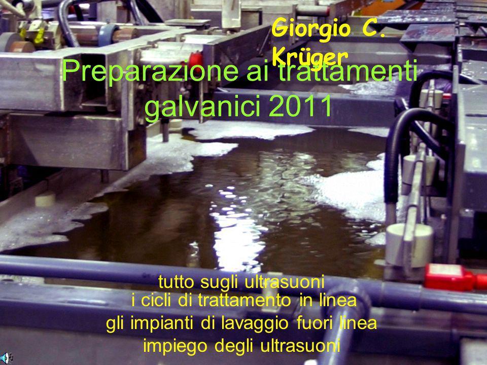 Preparazione ai trattamenti galvanici 2011 tutto sugli ultrasuoni i cicli di trattamento in linea gli impianti di lavaggio fuori linea impiego degli u