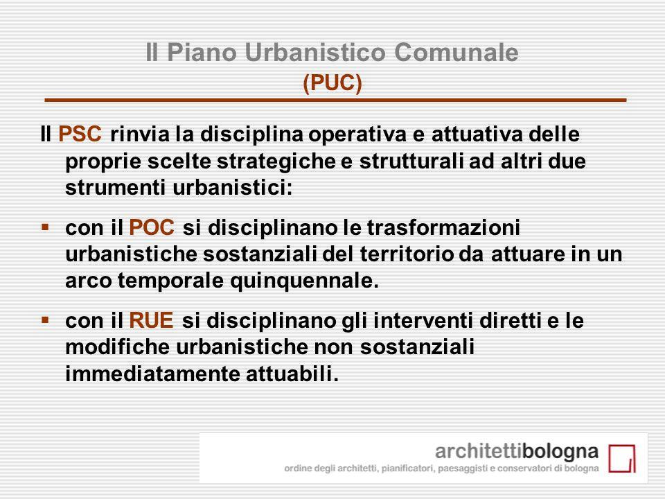 2 Il Piano Urbanistico Comunale (PUC) Il PSC rinvia la disciplina operativa e attuativa delle proprie scelte strategiche e strutturali ad altri due st
