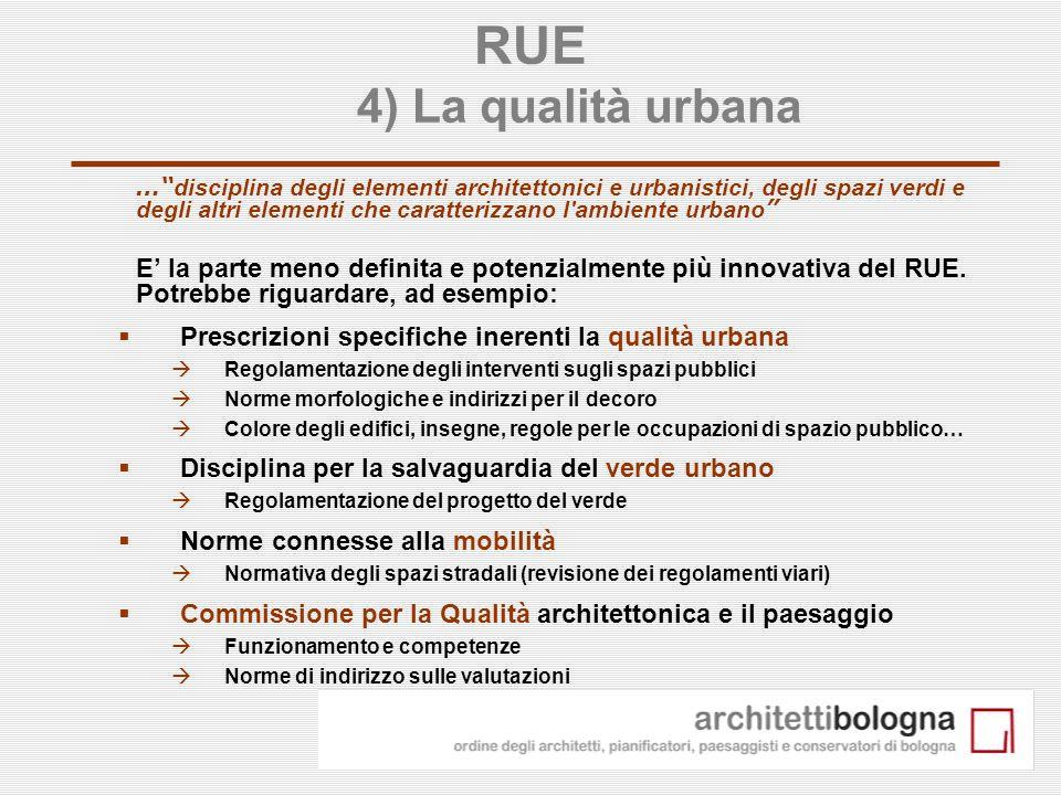 25 RUE 4) La qualità urbana … disciplina degli elementi architettonici e urbanistici, degli spazi verdi e degli altri elementi che caratterizzano l'am