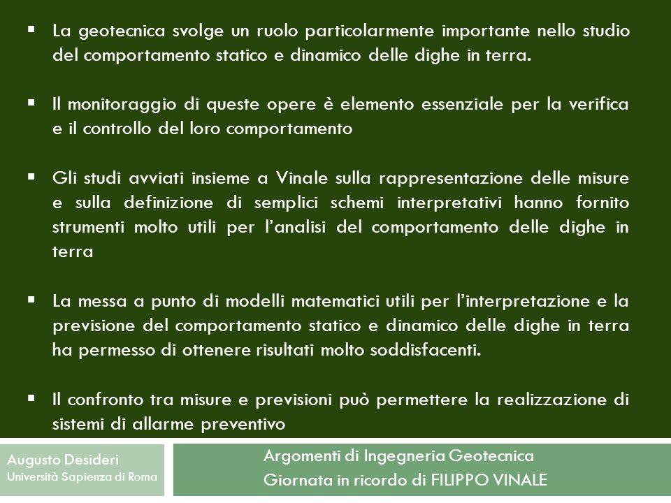 Argomenti di Ingegneria Geotecnica Giornata in ricordo di FILIPPO VINALE Augusto Desideri Università Sapienza di Roma La geotecnica svolge un ruolo pa