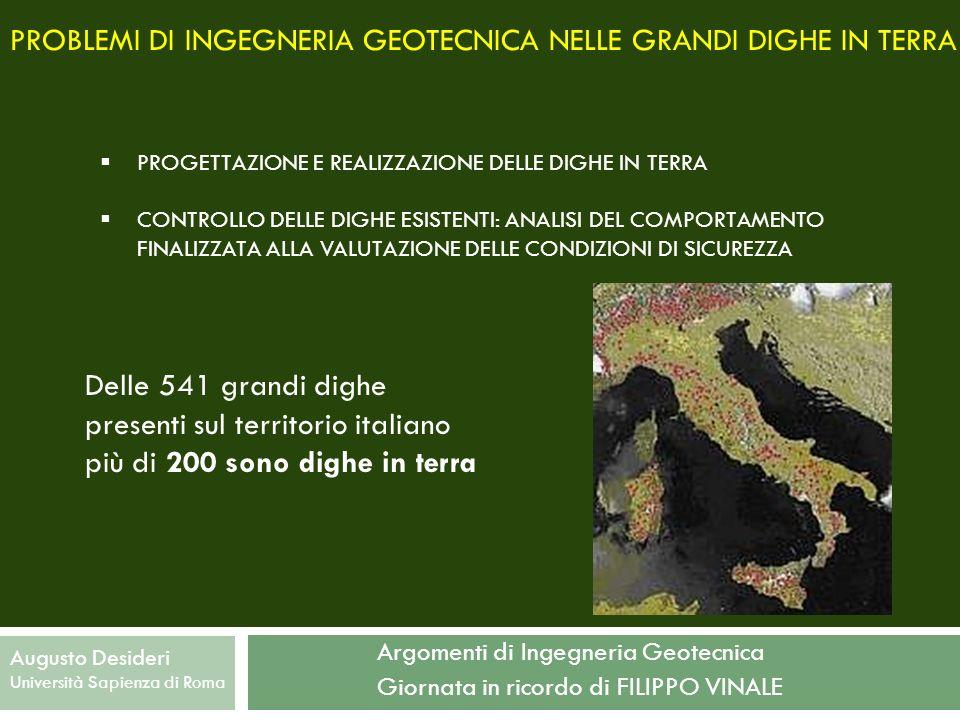 Argomenti di Ingegneria Geotecnica Giornata in ricordo di FILIPPO VINALE Augusto Desideri Università Sapienza di Roma PROBLEMI DI INGEGNERIA GEOTECNIC