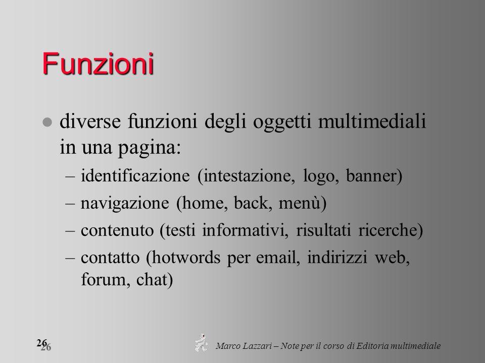Marco Lazzari – Note per il corso di Editoria multimediale 26 Funzioni l diverse funzioni degli oggetti multimediali in una pagina: –identificazione (