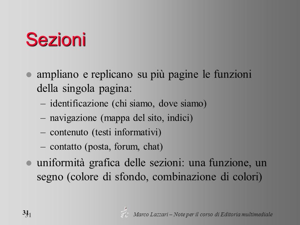 Marco Lazzari – Note per il corso di Editoria multimediale 31 Sezioni l ampliano e replicano su più pagine le funzioni della singola pagina: –identifi