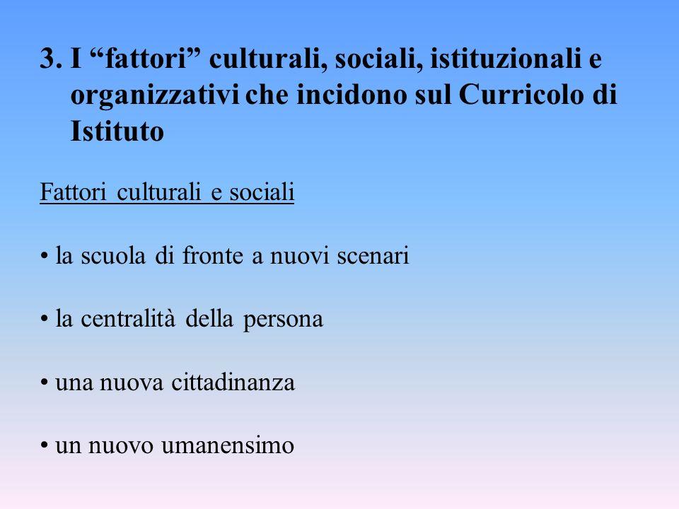 Fattori istituzionali decentramento e federalismo scolastico autonomia progettuale della singola scuola o delle scuole dello stesso contesto territoriale i cambiamenti degli assetti istituzionali (es.