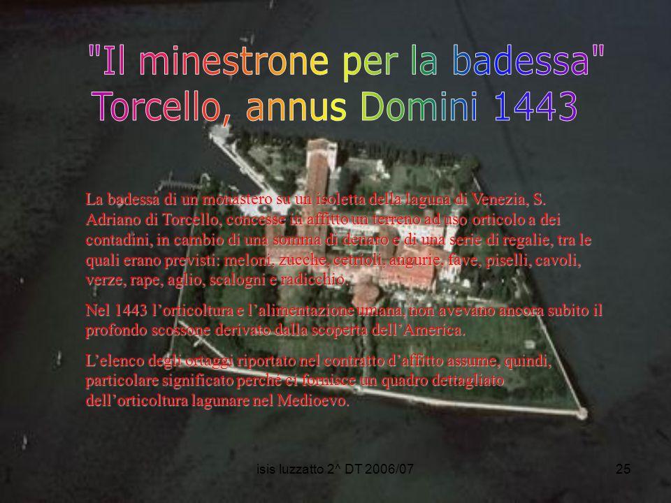 isis luzzatto 2^ DT 2006/0725 La badessa di un monastero su un isoletta della laguna di Venezia, S. Adriano di Torcello, concesse in affitto un terren